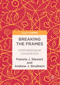 Breaking the Frames: Anthropological Conundrums