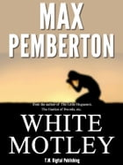 White Motley: A Novel by Max Pemberton