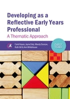 Developing as a Reflective Early Years Professional: A Thematic Approach
