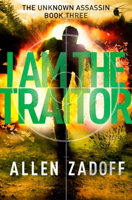 Book I Am the Traitor by Allen Zadoff