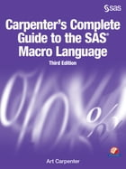 Carpenter's Complete Guide to the SAS Macro Language, Third Edition by Art Carpenter