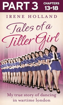 Book Tales of a Tiller Girl Part 3 of 3 by Irene Holland