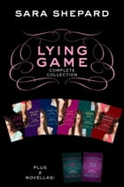 Lying Game Complete Collection: The Lying Game; Never Have I Ever; Two Truths and a Lie; Hide and Seek; Cross My Heart, Hope to Die; by Sara Shepard