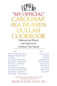 """""""My Official"""" Carolinas' Sea Islands Gullah Cookbook: Representing History and Foods of the…"""