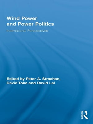 Wind Power and Power Politics International Perspectives