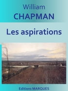 Les aspirations: Texte intégral by William CHAPMAN