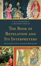 The Book of Revelation and Its Interpreters: Short Studies and an Annotated Bibliography