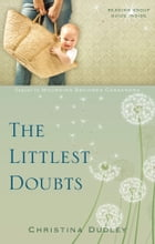 The Littlest Doubts by Christina Dudley