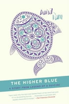 The Higher Blue: A Short Story from Legend of a Suicide by David Vann