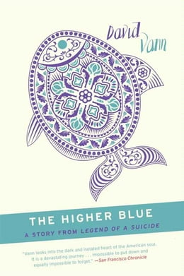 Book The Higher Blue: A Short Story from Legend of a Suicide by David Vann
