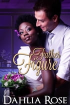 Father Figure by Dahlia Rose