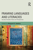 Framing Languages and Literacies: Socially Situated Views and Perspectives