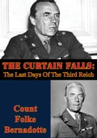 The Curtain Falls: The Last Days Of The Third Reich by Folke Bernadotte