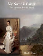 My Name is Carter: The American Prairie Brides by charles fisher