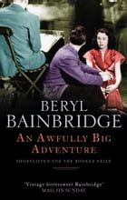 An Awfully Big Adventure: Shortlisted for the Booker Prize, 1990 by Beryl Bainbridge