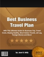 Best Business Travel Plan by Juan R. Kelly