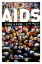 AIDS: Taking a Long-Term View by The aids2031 Consortium