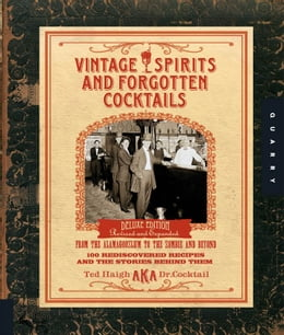 Book Vintage Spirits and Forgotten Cocktails: From the Alamagoozlum to the Zombie 100 Rediscovered… by Ted Haigh
