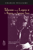 Taliessin through Logres and The Region of the Summer Stars by Charles Williams