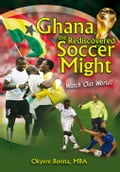 Ghana, the Rediscovered Soccer Might d4564d36-bb85-44ec-834d-b44899ded510