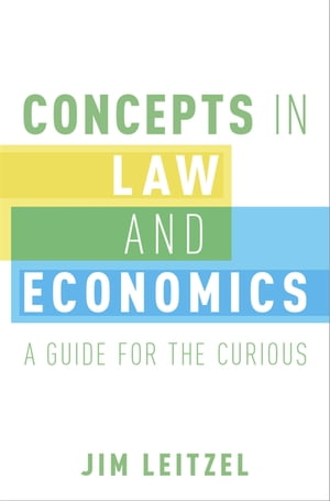 Concepts in Law and Economics A Guide for the Curious