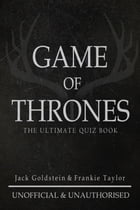 Game of Thrones: The Ultimate Quiz Book - Volume 1 by Jack Goldstein