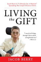 Living the Gift by Jacob Berry