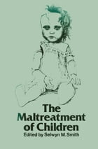 The Maltreatment of Children by S.M. Smith