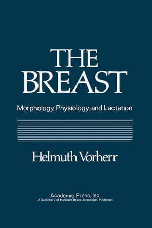The Breast: Morphology,  Physiology,  and Lactation