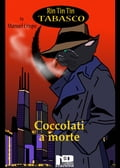 Rin Tin Tin Tabasco (Vol. 2) - Coccolati a morte - Manuel Crispo
