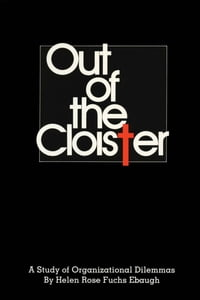 Out of the Cloister: A Study of Organizational Dilemmas