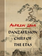 Danzayemon Chief Of The Etas by Andrew Lang