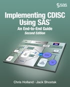 Implementing CDISC Using SAS: An End-to-End Guide, Second Edition by Chris Holland