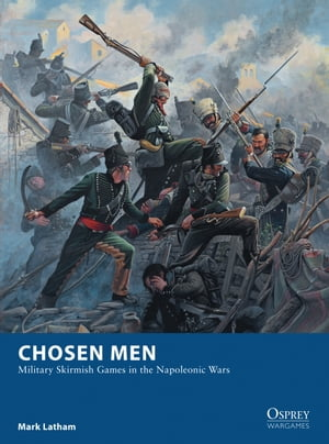 Chosen Men Military Skirmish Games in the Napoleonic Wars