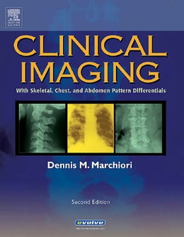 Book Clinical Imaging: With Skeletal, Chest and Abdomen Pattern Differentials by Dennis Marchiori