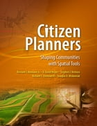 Citizen Planners: Shaping Communities with Spatial Tools