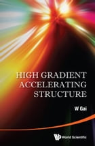 High Gradient Accelerating Structure by W Gai
