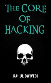 The Core of Hacking