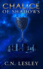 Chalice of Shadows by C.N Lesley