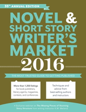 Novel & Short Story Writer's Market 2016 The Most Trusted Guide to Getting Published