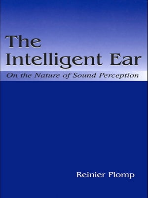 The Intelligent Ear On the Nature of Sound Perception