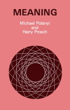 Meaning by Michael Polanyi