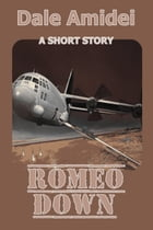 Romeo Down: A Short Story by Dale Amidei