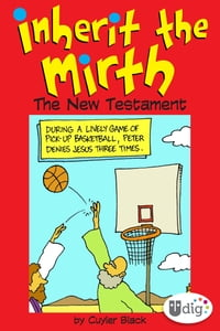 Inherit the Mirth: The New Testament