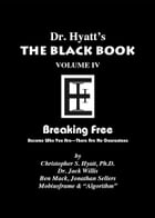 Black Book Volume 4: Breaking Free by Christopher S. Hyatt