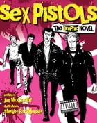 Sex Pistols: The Graphic Novel by Jim McCarthy
