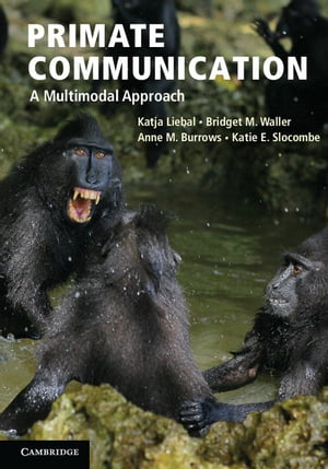 Primate Communication A Multimodal Approach