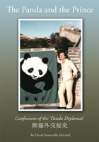 The Panda And The Prince: Confessions of the 'Panda Diplomat' by David Somerville Mitchell