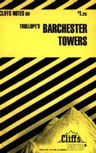 CliffsNotes on Trollope's Barchester Towers by C.K. Hillegass