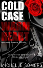 Cold Case, Warm Heart by Michelle Somers